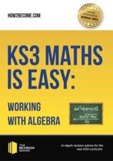 KS3 Maths is Easy: Working with Algebra. Complete Guidance for the New KS3 Curriculum, Paperback Book