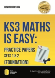 KS3 Maths is Easy: Practice Papers Sets 1 & 2 (Foundation). Complete Guidance for the New KS3 Curriculum, Paperback Book