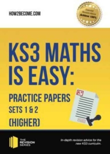 KS3 Maths is Easy: Practice Papers Sets 1& 2 (Higher). Complete Guidance for the New KS3 Curriculum, Paperback Book