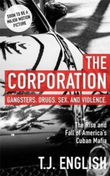 The Corporation : The Rise and Fall of America's Cuban Mafia, Paperback Book