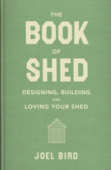 The Book of Shed, Hardback Book