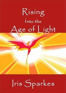 Rising Into the Age of Light, Paperback / softback Book