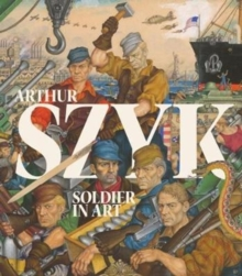 Arthur Szyk: Soldier in Art, Hardback Book