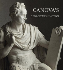 Canova's George Washington, Hardback Book