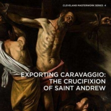 Exporting Caravaggio : The Crucifixion of Saint Andrew, Paperback Book