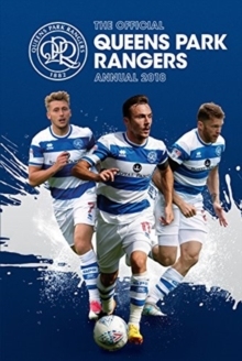 The Official Queens Park Rangers Annual 2018, Hardback Book
