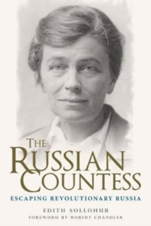 The Russian Countess : Escaping Revolutionary Russia, Hardback Book