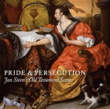 Pride and Persecution : Jan Steen's Old Testament Scenes, Paperback Book