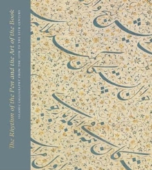 The Rhythm of the Pen and the Art of the Book: Islamic Calligraphy from the 13th to the 19th Century, Paperback Book