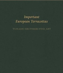 Important European Terracottas: Tomasso Brothers Fine Art, Paperback / softback Book