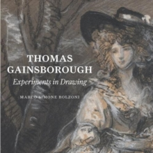 Thomas Gainsborough: Experiments in Drawing, Paperback / softback Book