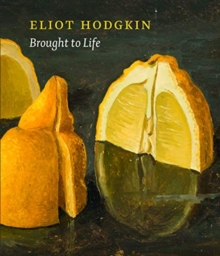Brought to Life: Eliot Hodgkin Rediscovered, Hardback Book