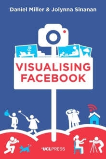 Visualising Facebook : A Comparative Perspective, Paperback / softback Book