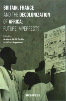 Britain, France and the Decolonization of Africa : Future Imperfect?, Paperback / softback Book