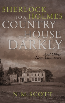 Sherlock Holmes: To A Country House Darkly : And other new adventures, Paperback Book