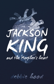 Jackson King and the Morpher's Heart, Paperback Book