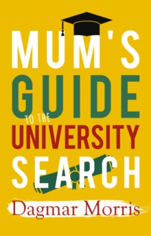 Mum's Guide to the University Search, Paperback Book