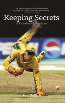 Keeping Secrets : A Wicketkeeper's Handbook, Paperback / softback Book