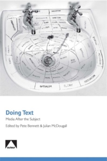 Doing Text : Media After the Subject, Paperback Book