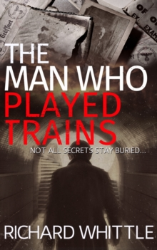 The Man Who Played Trains, Paperback Book