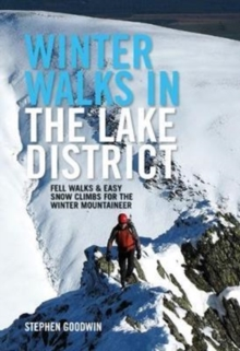 Winter Walks in the Lake District : Fell walks & easy snow climbs for the winter mountaineer, Paperback Book