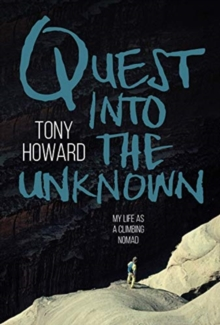 Quest into the Unknown : My life as a climbing nomad, Paperback / softback Book