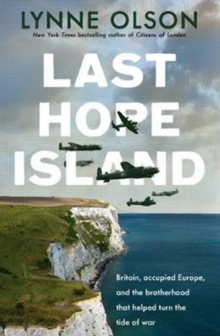 Last Hope Island : Britain, Occupied Europe, and the Brotherhood That Helped Turn the Tide of War, Hardback Book
