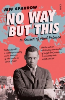 No Way But This : in search of Paul Robeson, Paperback / softback Book