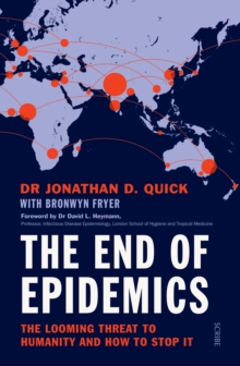 The End of Epidemics : the looming threat to humanity and how to stop it, Paperback / softback Book