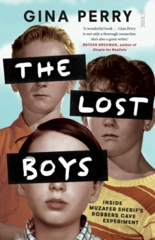 The Lost Boys : inside Muzafer Sherif's Robbers Cave experiment, Paperback / softback Book