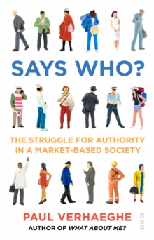 Says Who? : the struggle for authority in a market-based society, Paperback / softback Book
