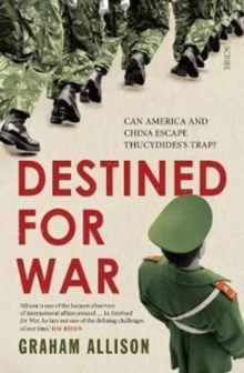 Destined for War : Can America and China Escape Thucydides's Trap?, Paperback Book