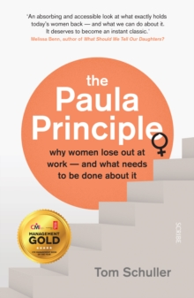 The Paula Principle : why women lose out at work - and what needs to be done about it, Paperback Book