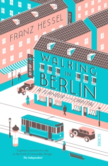 Walking in Berlin : a flaneur in the capital, Paperback Book