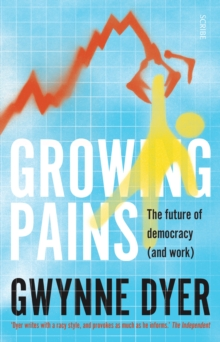 Growing Pains : the future of democracy (and work), Paperback Book