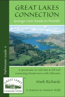Great Lakes Connection : A Spectacular 45-Mile Lake and Fell Trail Connecting Windermere with Ullswater, Paperback Book