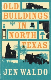 Old Buildings in North Texas, Paperback Book