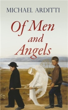 Of Men and Angels, Hardback Book