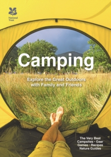 Camping : Explore the great outdoors with family and friends, EPUB eBook