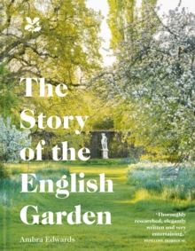 The Story of the English Garden, Hardback Book