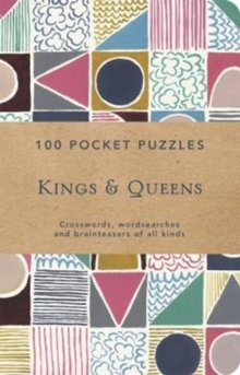 Kings and Queens: 100 Pocket Puzzles : Crosswords, wordsearches and verbal brainteasers of all kinds, Paperback Book
