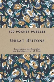 Great Britons: 100 Pocket Puzzles : Crosswords, wordsearches and verbal brainteasers of all kinds, Paperback Book