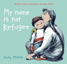 My Name is Not Refugee, Paperback Book