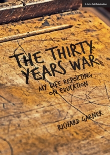 The Thirty Years War : My Life Reporting on Education, Paperback Book