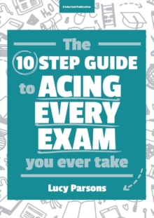 The Ten Step Guide to Acing Every Exam You Ever Take, Paperback Book