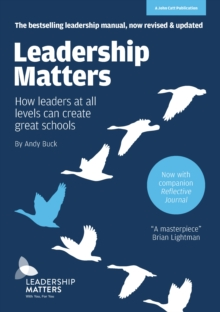 Leadership Matters : How Leaders at All Levels Can Create Great Schools, Paperback Book