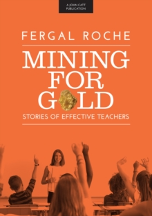 Mining For Gold : Stories of Effective Teachers, Paperback Book