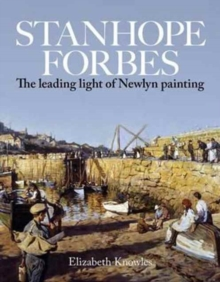 Stanhope Forbes : Father of the Newlyn School, Paperback Book