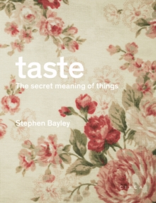 Taste: The Secret Meaning of Things : The Secret Meaning of Things, Hardback Book