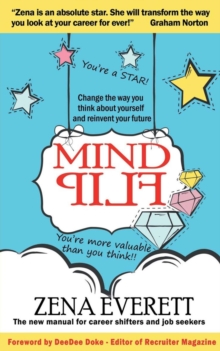 Mind Flip : Change the Way You Think About Yourself and Reinvent Your Future, Paperback Book